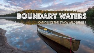 Boundary Water Canoe Area Trip