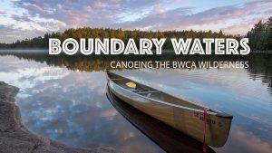 Boundary Water Canoe Area Trip
